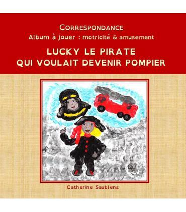 Lucky le pirate qui voulait devenir pomper (c) par Catherine Saublens